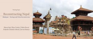 """Working paper published: """"Reconstructing Nepal: Bhaktapur – Heritage and Urban Reconstruction"""""""